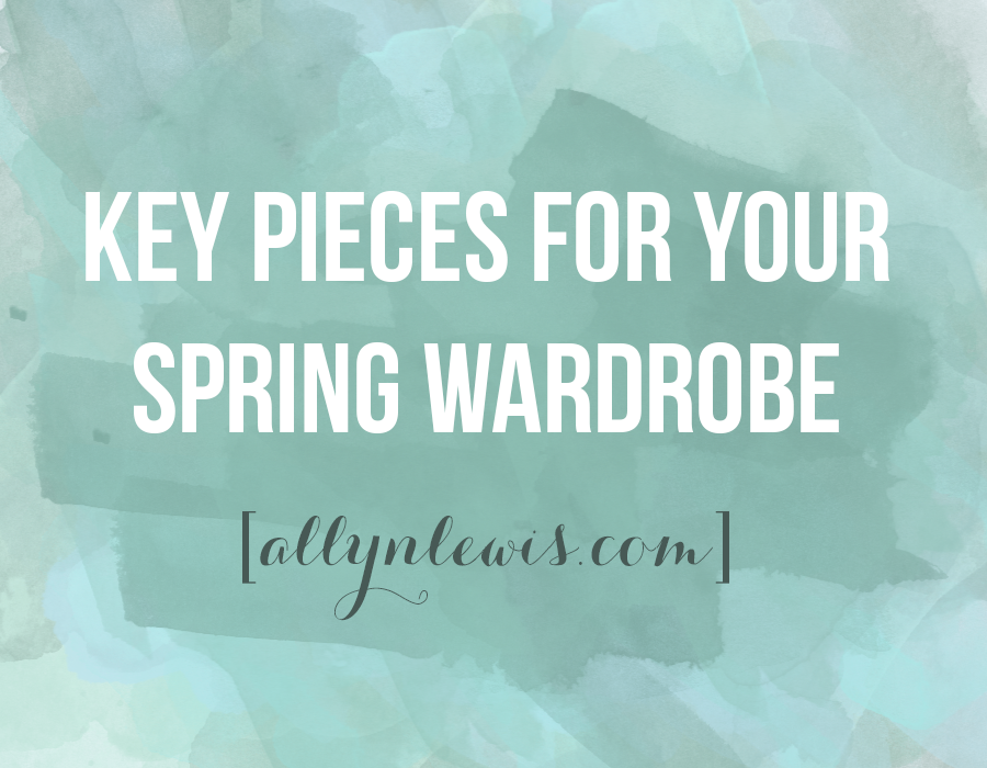 Key Pieces for your Spring Wardrobe