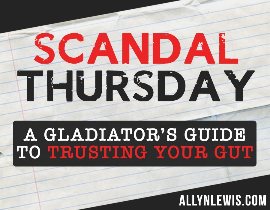 #ScandalThursday: A Gladiator's Guide To Trusting Your Gut